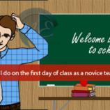 What can I do on the first day of class as a novice teacher?