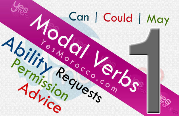 Modals – Part 1 : Ability, Permission, Requests and Advice