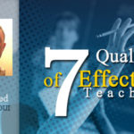 Top 7 Qualities of Effective Teachers