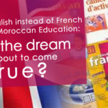 English Instead of French in Moroccan Education: is the dream about to come true?