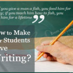 How to Make Your Students Love Writing? Consider these effective tips