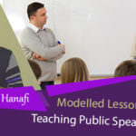 Teaching Public Speaking, Modelled Lesson