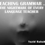 Teaching Grammar, The Nightmare of  Every Language Teacher