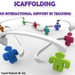 SCAFFOLDING : AN INTERACTIONAL SUPPORT IN TEACHING