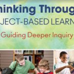 Thinking Through Project-Basted Learning,