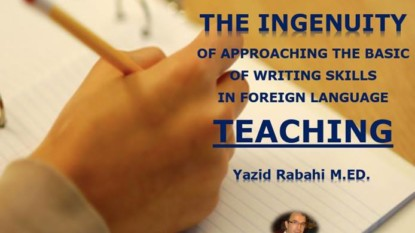 THE INGENUITY OF APPROACHING THE BASIC OF WRITING SKILLS IN FOREIGN LANGUAGE TEACHING
