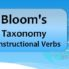 Bloom's Taxonomy of Instructional Verbs