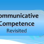 Communicative Competence Revisited