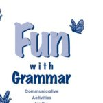 Let's have Fun with Grammar with Communicative Activities
