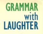 Teach Grammar with Laughter, with Photocopiable Exercises