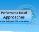 Performance-Based Approaches to the Design of ESL Instruction