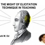 THE MIGHT OF ELICITATION TECHNIQUE IN TEACHING