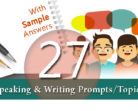 27 Speaking & Writing Prompts/Topics, with Sample Answers
