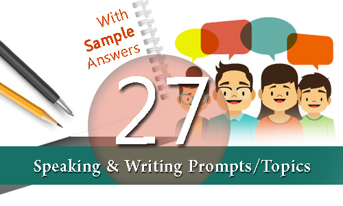 Speaking Topics, Speaking Prompts, Writing Prompts