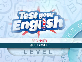 9th Grade (Beginner) Quizzes and Global tests – Compilation