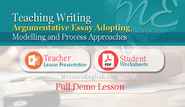 full demo lesson  teaching writing argumentative essay adopting  full demo lesson  teaching writing argumentative essay adopting modelling  and process approaches