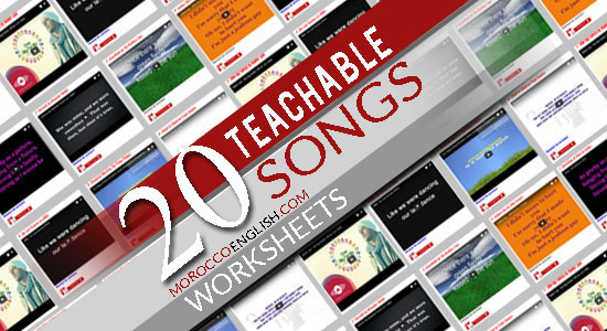 Top 20 Teachable Songs With Downloadable Worksheets | MoroccoEnglish